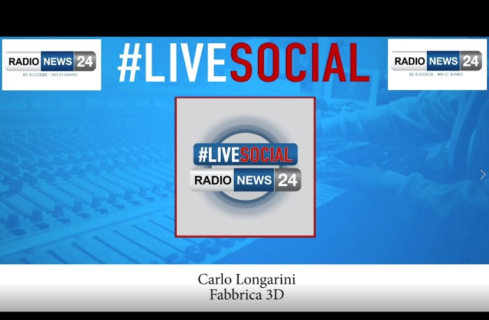 Live social Radio News 24 Fabbrica 3d Stampa 3d